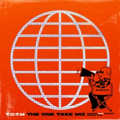 T.O.T.M - The One Take Mix