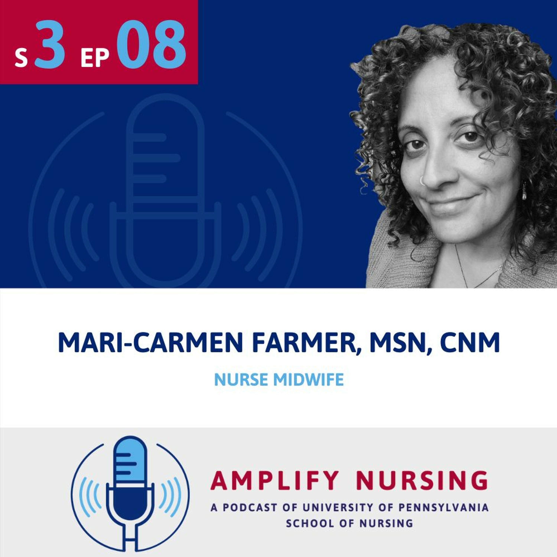 Amplify Nursing: Season 3 Episode 8: Mari-Carmen Farmer