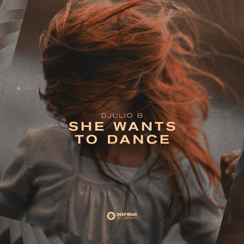 DJulio B - She Wants to Dance