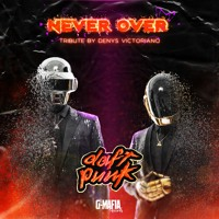 Daft Punk - Never Over (Tribute By Denys Victoriano) [G-MAFIA REMIX]