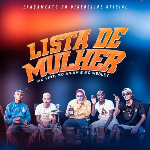 MC VINT MC ANJIM & MC WESLEY - LISTA DE MULHER - DJ LV MDP DJ ARTHUZIIN & DJ L MARTINS