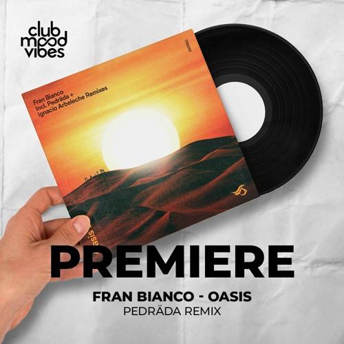 PREMIERE: Fran Bianco ─ Oasis (Pedräda Remix) [Transensations Records]