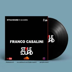 Franco Casalini - Style Sound in sessions #16