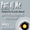 Part of Me (In the Style of Tedeschi Trucks Band) [Instrumental Karaoke Version]