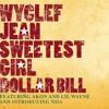 Sweetest Girl (Dollar Bill) (Remix) [feat. Akon, Lil Wayne, Raekwon & Niia]