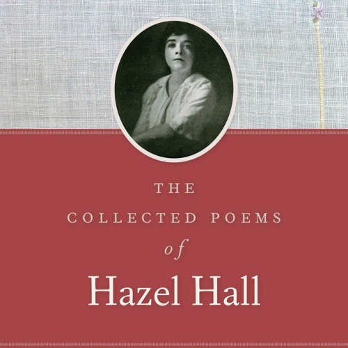 Poems of Hazel Hall from the Mini Museum of Sound