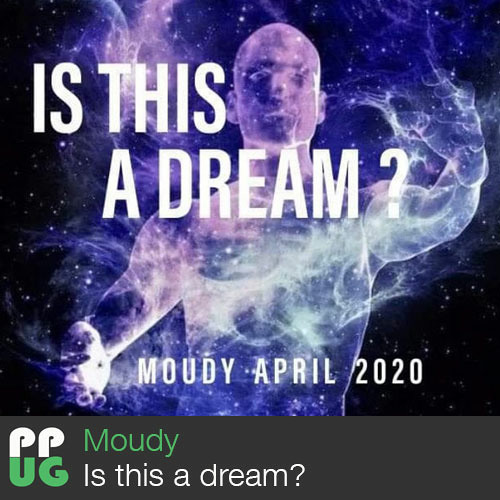 Is this a dream? - MOUDY