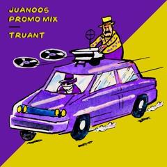 Truant - JUAN005 Promo Mix