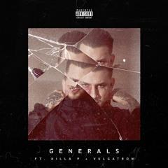 Generals Ft. Killa P & Vulgatron