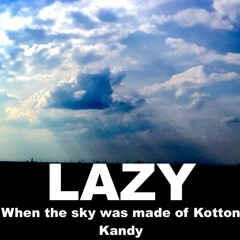 5.When The Sky was Made Of Kotton Kandy