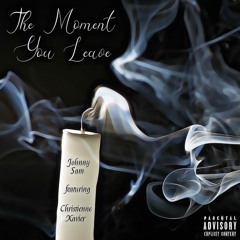 The Moment You Leave (feat. Christienne Xavier)
