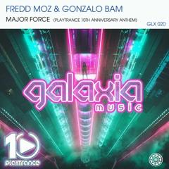 Fredd Moz & Gonzalo Bam - Major Force (PlayTrance 10 Anniversary Anthem)