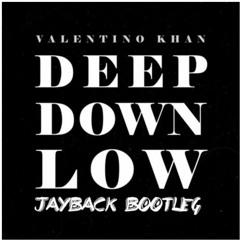 Valentino Khan - Deep Down Low (Jayback Bootleg) [Free Download]