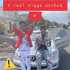 A real nigga anthem ft. Lit ty