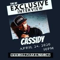 CHROME RADIO #297 (Special Guest Cassidy) 4/24