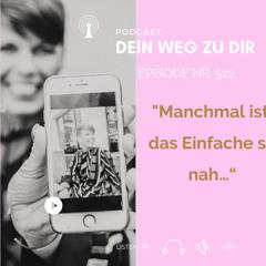 "Podcast Nr. 522: ""Manchmal ist das Einfache so nah…"""
