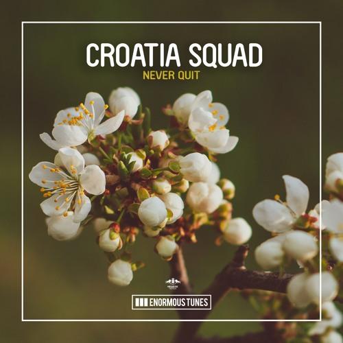 Croatia Squad - Never Quit