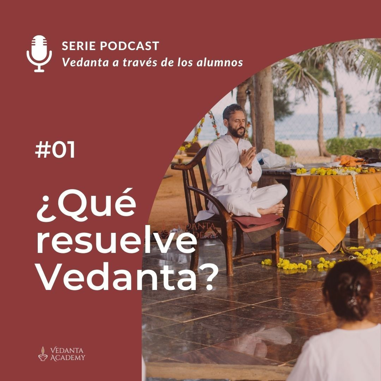 01 - ¿Qué resuelve Vedanta