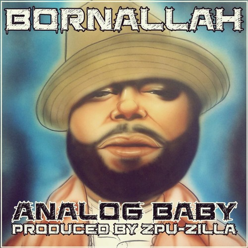 Born Allah - Analog Baby (prod. by Zpu-Zilla)