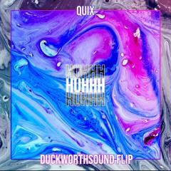 Quix - HUHHH [Duckworthsound Flip]