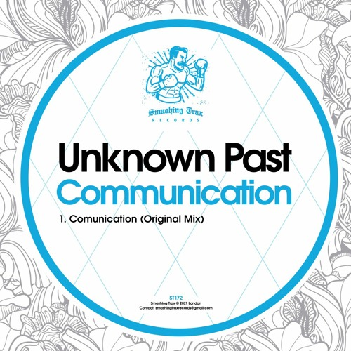 UNKNOWN PAST - Communication [ST172] 25th June 2021