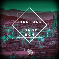First job - Longo Bcn