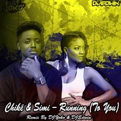 Chiké & Simi - Running To You [Remix By Dj Yoko & DJ Edwin]