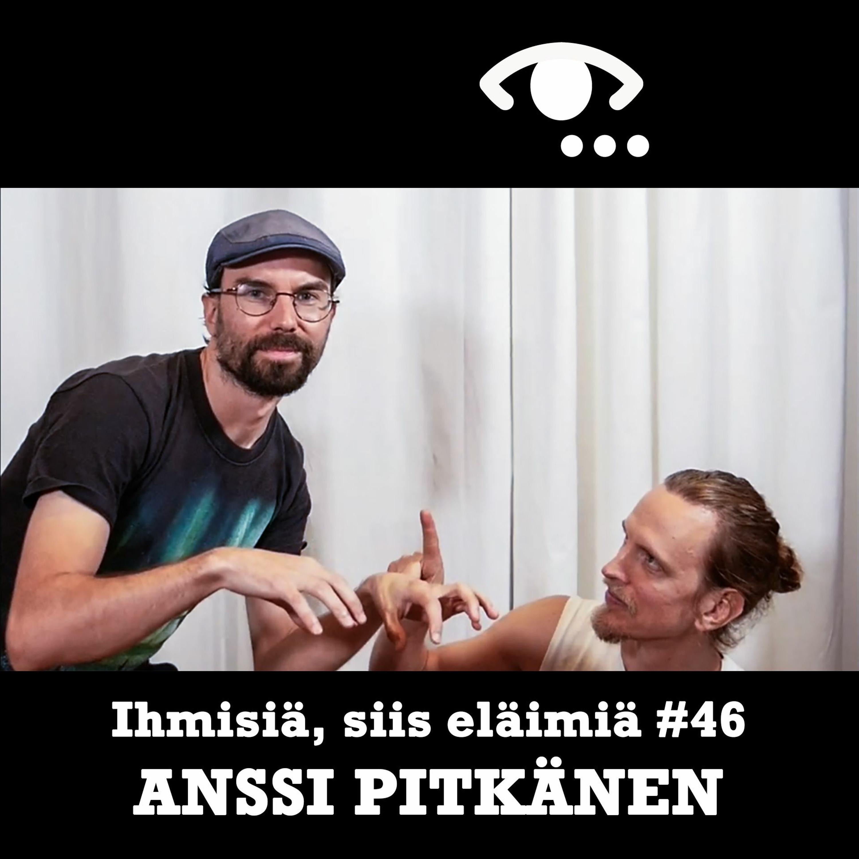 #46: Anssi Pitkänen. Viisaus. Puukotus. Trauma. Merkityskriisi.