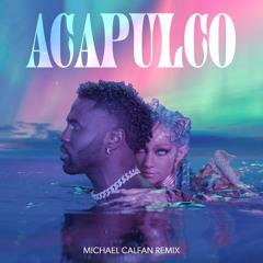 Acapulco (Michael Calfan Remix)