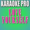 Love Yourself (Originally Performed by Justin Bieber) (Instrumental Version)
