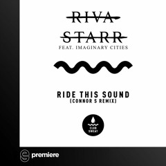 Premiere: Riva Starr - Ride This Sound Feat. Imaginary Cities(Connor S Remix) - Club Sweat