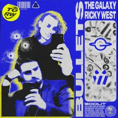 The Galaxy & Ricky West - Bullets