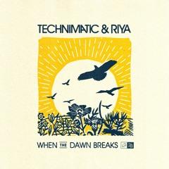 Technimatic & Riya - When The Dawn Breaks