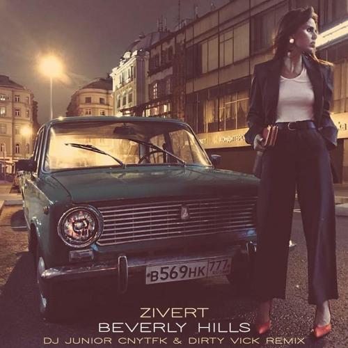 Zivert - Beverly Hills (DJ Junior CNYTFK & Dirty Vick Remix)