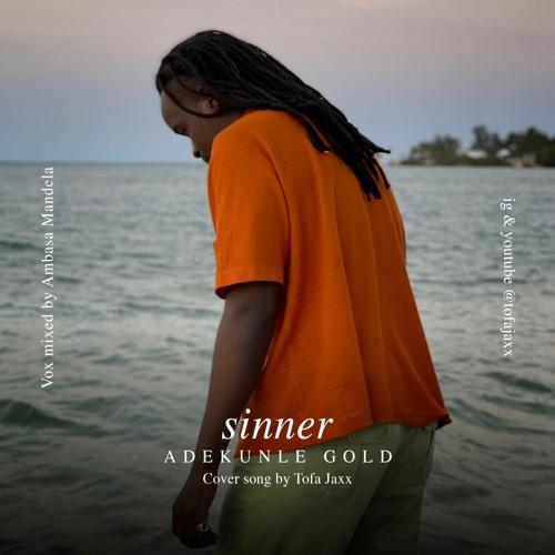 Sinner - Adekunle Gold (cover song by Tofa Jaxx)