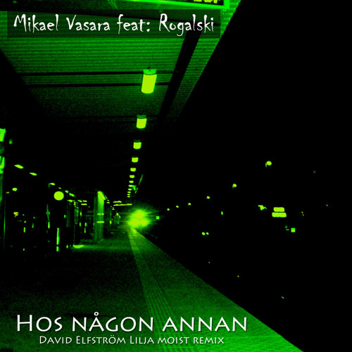 Hos någon annan (Moist Remix) [feat. Rogalski]