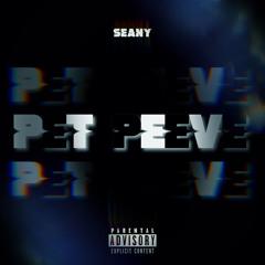 Seany - Pet Peeve