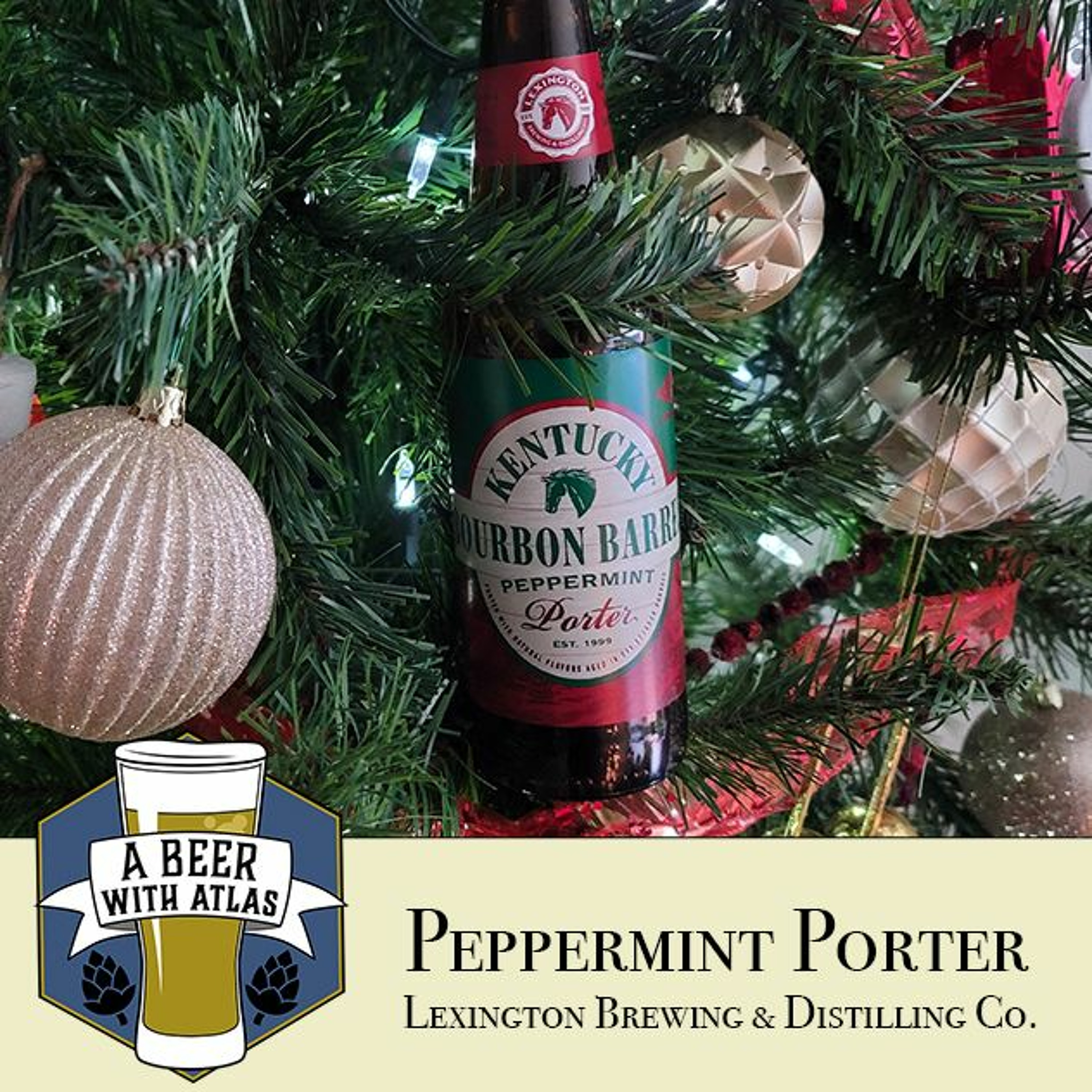 Peppermint Porter, Lexington Brewing - Beer With Atlas 122 - the travel nurse craft beer podcast