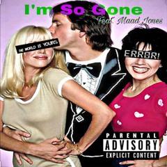 Im Soo Gone (Feat Maad Jones)
