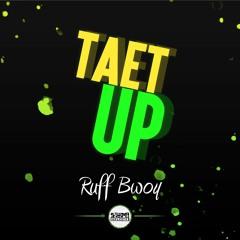 Ruff Bwoy - Taet Up