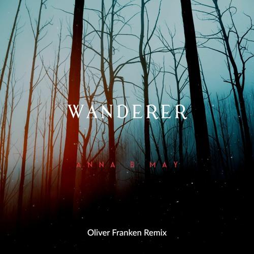 Anna B May - Wanderer (Oliver Franken Remix)