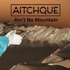 Aint No Mountain