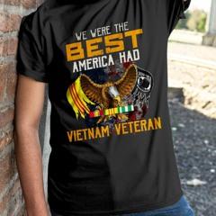 Eagle We were the best America had Vietnam veteran shirt