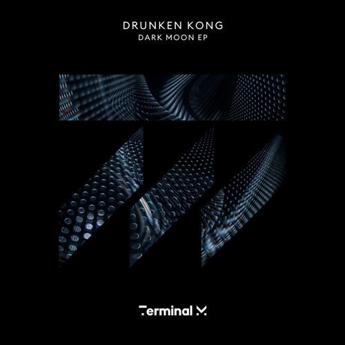 Drunken Kong - Dark Moon [Terminal M] - PREMIERE