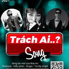 Trach Ai -  Hieu Phan X Trà My Angel X Bob MC