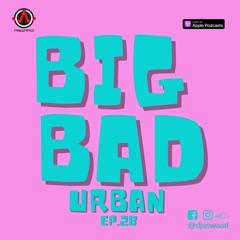 BIG BAD URBAN 28