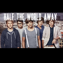 half the world away - one direction