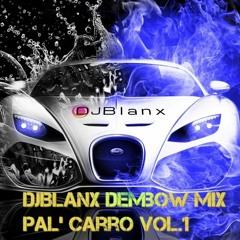 DjBlanx Dembow Mix Pal Carro Vol 1
