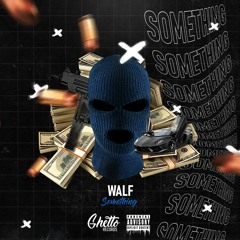 WALF - Something