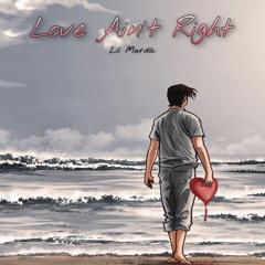 Love Ain't Right